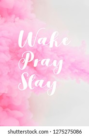 wake pray slay quote with pink background