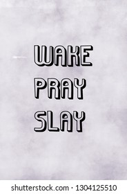 wake pray slay quote print motivational with watercolor background
