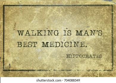Walking is man's best medicine - famous ancient Greek physician Hippocrates quote printed on grunge vintage cardboard