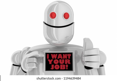 I Want Your Job Robot Replacement Worker RPA 3d Illustration
