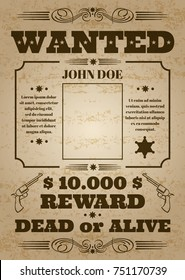 Wanted dead or alive western old vintage poster with distressed texture. Wanted banner grunge, reward money and template wanted poster illustration