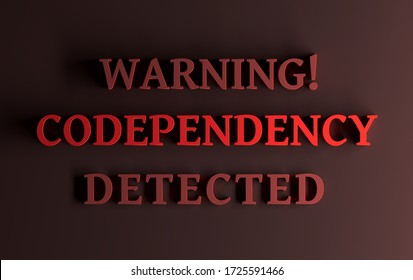 Warning message with words Codependency Detected written in bold red letters on red background. 3d illustration.