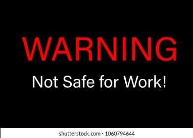 Warning Not Safe for Work Sign