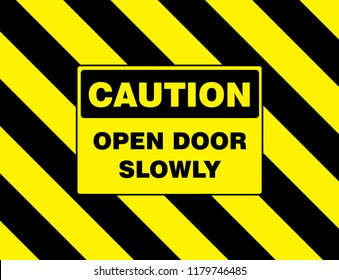 warning stripes sign with text caution open door slowly