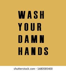 Wash your damn hands. Funny poster for corona virus awareness.