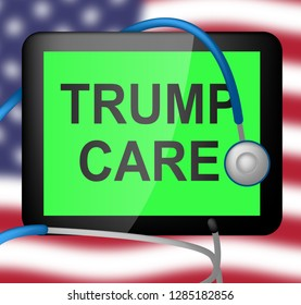 Washington, DC - January 2019: Trumpcare Or Trump Care Health Repeal Of Obamacare Aca. Medical Healthcare Insurance Coverage - 3d Illustration