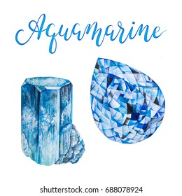 Watercolor Aquamarine isolated on white background. Set of March birthstones Close up illustration of gems drawn by hand. Realistic faceted stones raw crystal with lettering