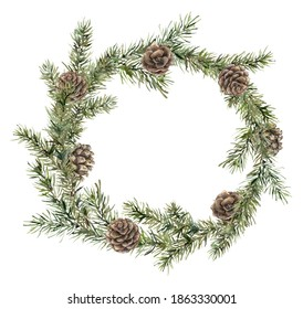 Watercolor Christmas wreath with fir branches and pine cones. Hand painted holiday frame with plants isolated on white background. Floral illustration for design, print, fabric or background.