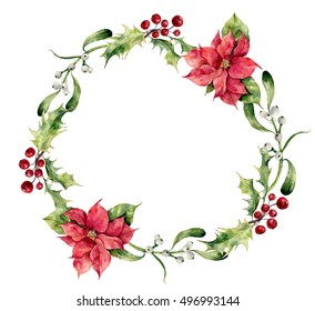 Watercolor christmas wreath with holly, mistletoe and poinsettia. Hand painted christmas floral border isolated on white background. Botanical illustration for design