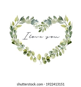 Watercolor floral heart frame of greenery, isolated illustrations on white background, love card design