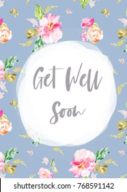 Watercolor Flower Background with Get Well Soon Card Text