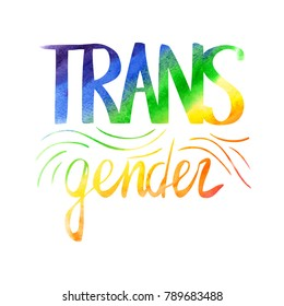 "Watercolor gradient with lettering. ""Transegender"""