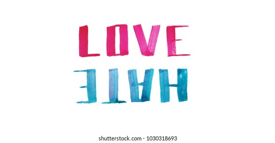 Watercolor hand drawn lettering Love Hate inscription isolated on white