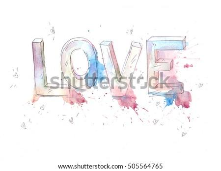 Watercolor Illustration Love Sweet Splash Hand Drawn The Word