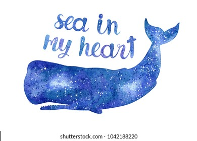 """Watercolor illustration of a whale, isolated on a white background. Space texture. Card with hand-drawn sperm whale and text: """"sea in my heart"""". Greeting card."""