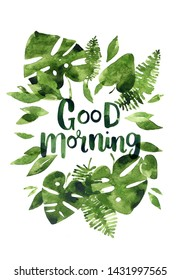 Watercolor lettering with tropical leaves good morning