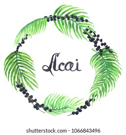 Watercolor round frame wreath of acai  berries. Handwritten lettering Acai.