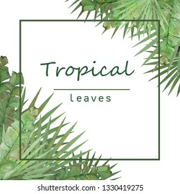 Watercolor square frame of tropical leaves . Tropical background for invitations, advertisements, postcards. Option No1. - Illustration