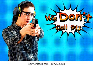 We don't call 911, second amendment and the right to bear arms concept with woman in flannel shirt holding a gun, pop art retro illustration that look like a vintage halftone comic book