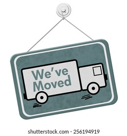 We have Moved Sign,  A blue sign with the word We've Moved with a truck isolated on a white background