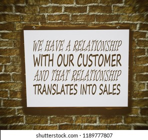 We have a relationship with our customer, and that relationship translates into sales. Motivation, poster, quote, blurred image.