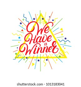 We have a Winner hand written lettering quote. Celebrate background. Vintage retro style. White background.