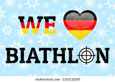 We love biathlon poster. Germany national flag. Heart symbol in traditional German colors. Good idea for clothes prints, fancier flags. Heart, target, sight icons. Germanic winter sports design
