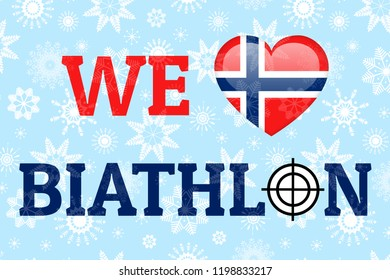 We love biathlon poster. Norway national flag. Heart symbol in traditional Norwegian colors. Good idea for clothes prints, fancier flags. Heart, target, sight icons. Biathlon design