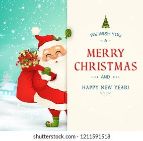 We Wish you a Merry Christmas. Happy new year. Santa Claus character with big signboard. Santa Clause with gift bag full of gift boxes. Holiday greeting card with Christmas snow.