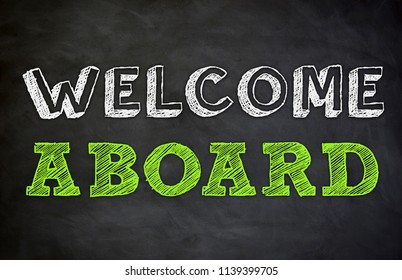Weclome Aboard - written on chalkboard