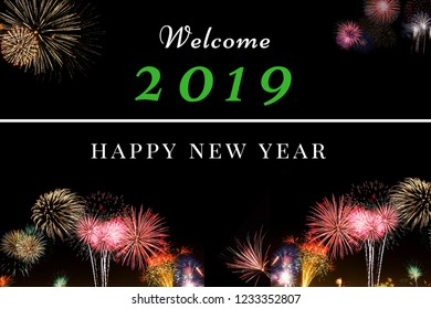 Welcome 2019. An illustration banner design of welcome message for the upcoming new year 2019 along with black background and fireworks. Happy new year 2019