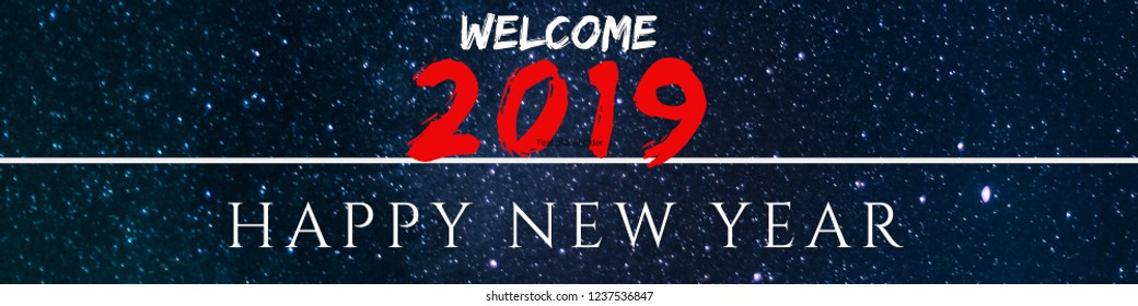 Welcome 2019. An illustration banner design for welcome message for the year 2019 with nigh sky background. Happy new year 2019