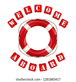 Welcome aboard. Lifebuoy and inscription WELCOME ABOARD made from red cubes. Isolated on a white background. 3D Illustration