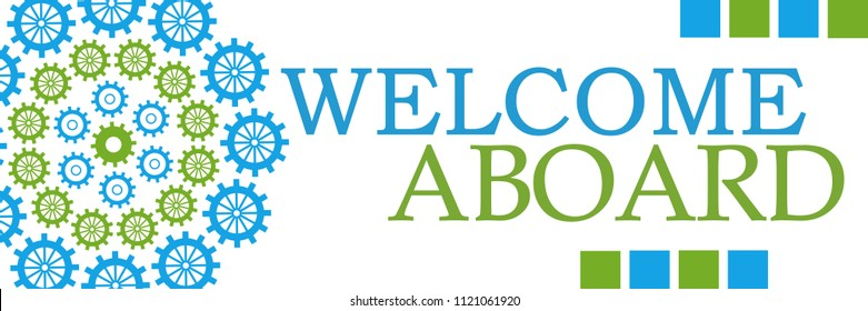 Welcome aboard text written over blue green background.