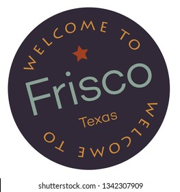 Welcome to Frisco Texas tourism badge or label sticker. Isolated on white. Vacation retail product for print or web.