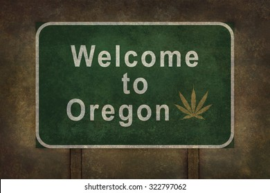 Welcome to Oregon road sign illustration with distressed ominous background and a cannabis leaf insert