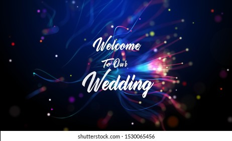 Welcome To Our Wedding With Emotional Romantic Background With Dotted Turbulence Wave Lines And Bokeh