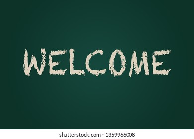 Welcome written on a board