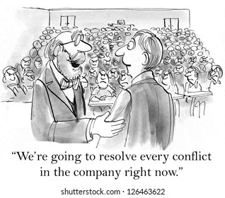 """""""We're going to resolve every conflict in the company right now."""""""