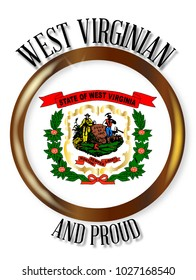 West Virginia state flag button with a gold metal circular border over a white background with the text West Virginian and Proud