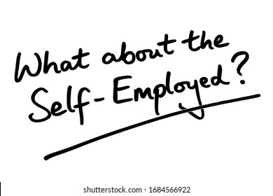 What about the Self-Employed? handwritten on a white background.