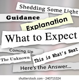 What to Expect words on newspaper headlines to shed light in the confusion and offer guidance or explanation, instructions or answers