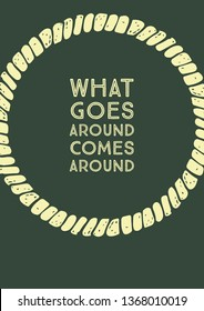 What Goes Around Comes Around...  A perfect idiom  . A beautiful representation of idiom that automatically helps us in understanding it's meaning..