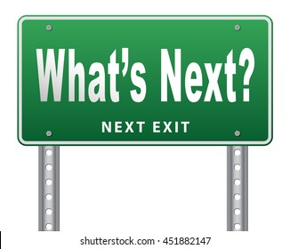 what is next step or move whatâ??s now. Following moves or plans, planning your goals, plan ahead for the future, road sign, billboard, 3D illustration, isolated, on white