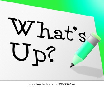 Whats Up Meaning Difficult Situation And Problem