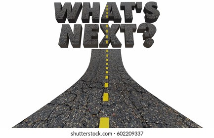Whats Next Question Road Future Course Route Direction Coming 3d Illustration