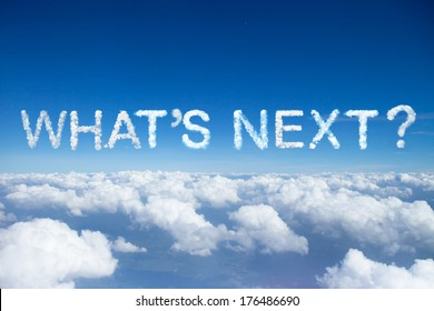 """what's next""a cloud word on sky over clouds."