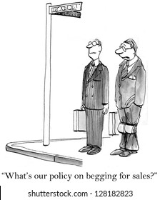 """""""What's our policy on begging for sales?"""""""