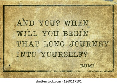 When will you begin that long journey into yourself? - ancient Persian poet and philosopher Rumi quote printed on grunge vintage cardboard