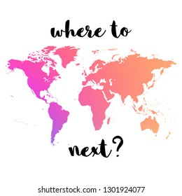 where to next travel quote with world map.